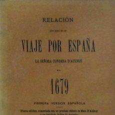 Libros de segunda mano: RELACIÓN QUE HIZO DE SU VIAJE POR ESPAÑA LA SRA. CONDESA D´AULNOY EN 1679. EDICIÓN FACSIMILAR. Lote 58245552