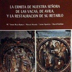 Libros de segunda mano: LA ERMITA DE NUESTRA SEÑORA DE LAS VACAS DE ÁVILA. (LA COFRADÍA DE LA TRINIDAD, Mº DE STO TOMÁS.... Lote 58248481