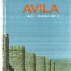 Libros de segunda mano: ÁVILA. FÉLIX HERNÁNDEZ MARTÍN. EDITORIAL EVEREST. LEÓN. 1977. Lote 58257709
