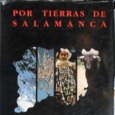 Libros de segunda mano: POR TIERRAS DE SALAMANCA, RAMÓN GRANDE DEL BRIO, JUAN JOSÉ BAUTISTA LÓPEZ, ELOY BARRIOS RODRÍGUEZ. Lote 58258020