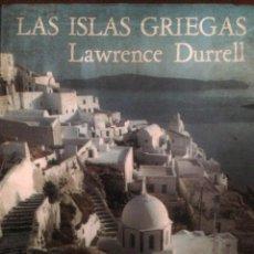 Libros de segunda mano: LAS ISLAS GRIEGAS DE LAWRENCE DURRELL - EDICIONES DEL SERBAL. Lote 58371157