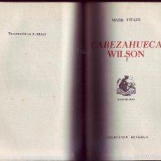 Libros de segunda mano: LOS INOCENTES EN SU PAIS, Y CABEZAHUECA WILSON.. TWAIN, MARK. BARCELONA. LIB. NAUSICA. 1944. . Lote 58545221