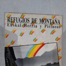 Libros de segunda mano: REFUGIOS DE MONTAÑA,EUSKAL HERRIA Y PIRINEOS DE ALFREDO TORREBLANCA. Lote 58674102