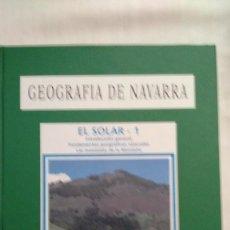 Libros de segunda mano: GEOGRAFIA DE NAVARRA 1 EL SOLAR. Lote 58732935