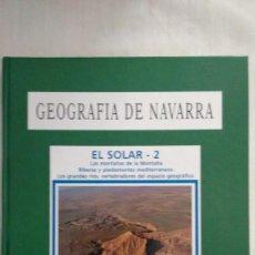 Libros de segunda mano: GEOGRAFIA DE NAVARRA 2 EL SOLAR 2. Lote 58737803