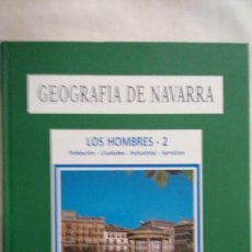 Libros de segunda mano: GEOGRAFIA DE NAVARRA 4 LOS HOMBRES 2. Lote 58737892