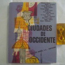 Libros de segunda mano: LUJOSA EDICIÓN EN FOLIO. CIUDADES DE OCCIDENTE. ED. SEIX BARRAL 1956.MUY ILUSTRADO. Lote 58794836