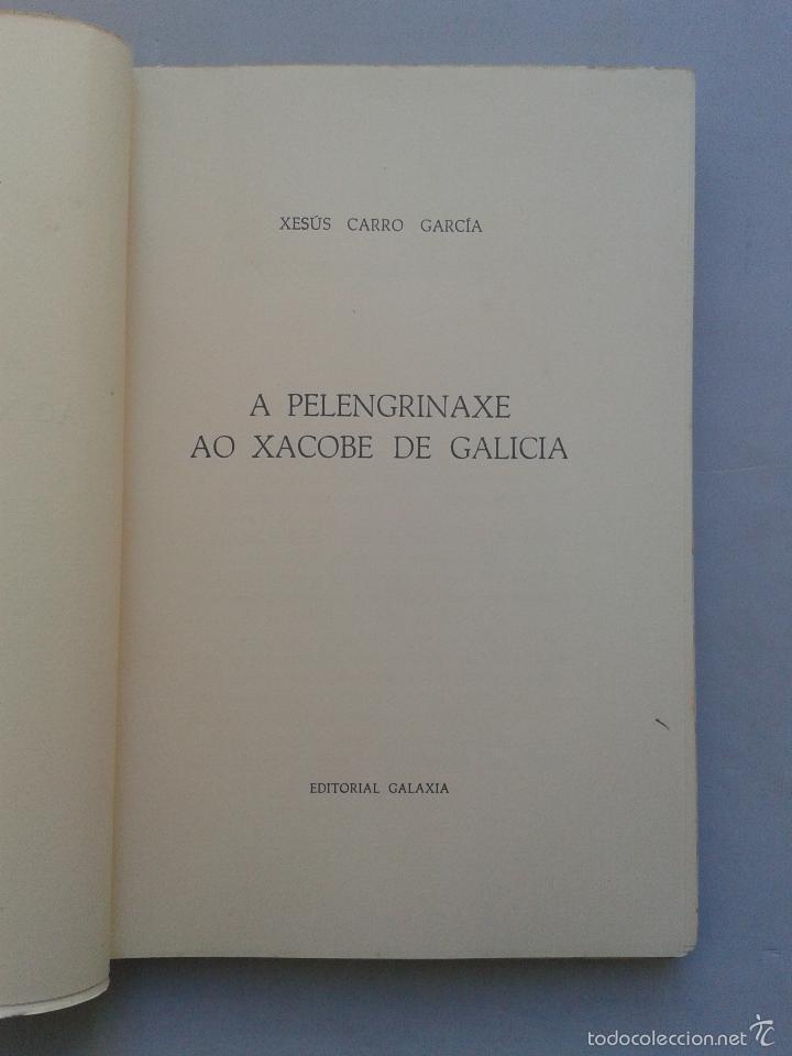 Libros de segunda mano: A Pelengrinaxe ao Xacobe de Galicia. Xesús Carro. Año 1965. - Foto 2 - 59037695