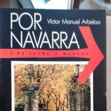 Libros de segunda mano: POR NAVARRA DE LEYRE A MAÑERU DE VICTOR MANUEL ARBELOA. Lote 59118625