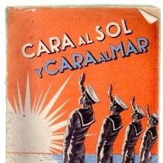 Libros de segunda mano: CARA AL SOL Y CARA AL MAR. APUNTES DE UN VIAJE POR JOSE CARLOS DE LUNA. A-FA-419. Lote 60000423