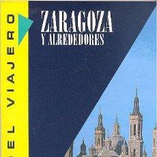 Libros de segunda mano: ZARAGOZA Y ALREDEDORES GUÍA DEL VIAJERO SUSAETA EDICIONES. Lote 171722003