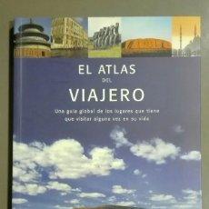 Libros de segunda mano: EL ATLAS DEL VIAJERO. GUÍA GLOBAL DE LUGARES A VISITAR. JOHN MAN & CHRIS SCHÜLER. EVERGREEN. NUEVO!. Lote 61096595