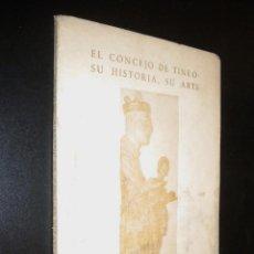 Libros de segunda mano: EL CONCEJO DE TINEO SU HISTORIA SU ARTE / I SEMANA DE HISTORIA Y ARTE DEL CONCEJO DE TINEO. Lote 61409419