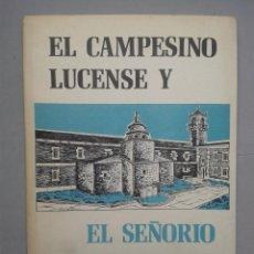 Libros de segunda mano: EL CAMPESINO LUCENSE Y EL SEÑORÍO ECLESIÁSTICO. LUIS RODRÍGUEZ.. Lote 61555728