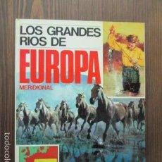 Libros de segunda mano: LOS GRANDES RIOS DE EUROPA MERIDIONAL-ENCICLOPEDIA GEOGRAFICA-ED.AFHA 1977 . Lote 61646272