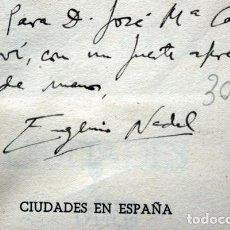 Libros de segunda mano: CIUDADES EN ESPAÑA - EUGENIO NADAL - 1943 - DEDICATORIA DEL AUTOR. Lote 61730732