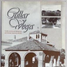 Libros de segunda mano: CULLAR VEGA .GRANADA. ASPECTOS HISTÓRICOS, SOCIOECONÓMICOS Y CULTURALES. T. AGUILAR MORENO; A.MATEOS. Lote 61851552