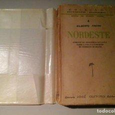 Libros de segunda mano: GILBERTO FREYRE. NORDESTE. PRIMERA EDICIÓN 1937. JOSÉ OLYMPIO EDITORA. BRASIL. RARO.. Lote 61865576
