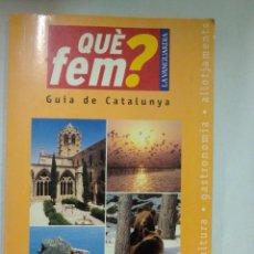 Libros de segunda mano: QUE FEM? GUIA DE CATALUNYA. LA VANGUARDIA. Lote 61929068