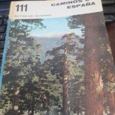 Libros de segunda mano: CAMINOS DE ESPAÑA RUTAS DE INVIERNO AÑO 1965. Lote 62134392