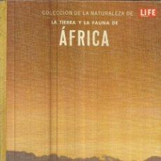 Libros de segunda mano: LA TIERRA Y LA FAUNA DE ÁFRICA. EDICIONES OFSET. MÉXICO- 1967. Lote 62497820