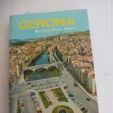 Libros de segunda mano: GERONA GUIA TURISTICA EDITORIAL EVEREST - 1973 MARIANO OLIVER ALBERTI. Lote 62670128