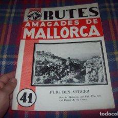 Libros de segunda mano: RUTES AMAGADES DE MALLORCA, Nº 41. PUIG DES VERGER ( DES DE BINIARAIX,PEL COLL D'EN...).1970.. Lote 265700629