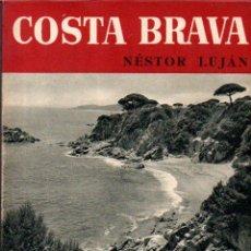Libros de segunda mano: NÉSTOR LUJÁN : COSTA BRAVA (NOGUER, 1951) CON MAPA EN COLOR. Lote 62719536