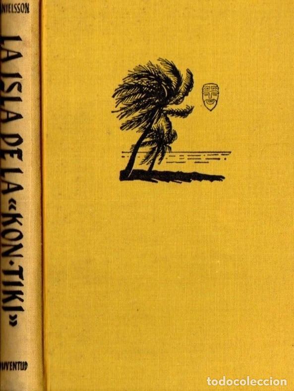 Libros de segunda mano: DANIELSSON : LA ISLA DE LA KON TIKI (JUVENTUD, 1954) - Foto 2 - 62883180