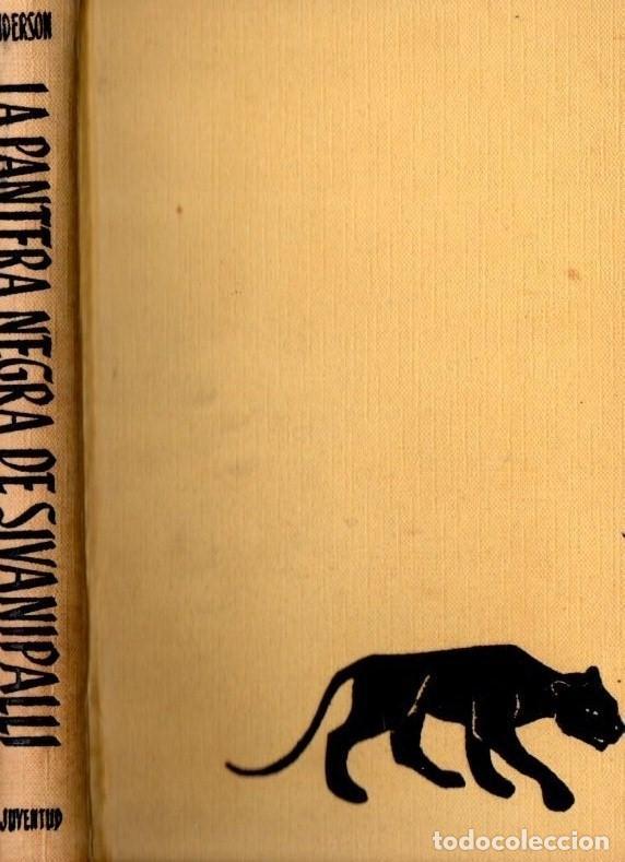 Libros de segunda mano: ANDERSON : LA PANTERA NEGRA DE SIVANIPALLI (JUVENTUD, 1961) - Foto 2 - 62884844