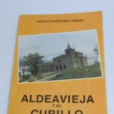 Libros de segunda mano: LIBRO DE ALDEAVIEJA Y EL CUBILLO, POR CRISÓSTOMO JIMÉNEZ, FABIÁN. PROVINCIA DE ÁVILA. MIDE 25 CM. 25. Lote 63170988