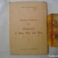 Libros de segunda mano: MIGUEL JUANOLA. HISTORIA Y TRADICIÓN DEL SANTUARIO DE NTRA. SRA. DELS ARCS. 1950.. Lote 63455016
