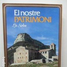 Libros de segunda mano: EL NOSTRE PATRIMONI - LA SELVA - EN CATALÀ. Lote 64954987