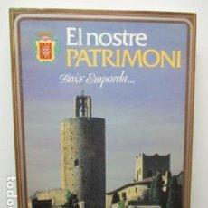 Libros de segunda mano: EL NOSTRE PATRIMONI - BAIX EMPORDÁ - EN CATALÀ . Lote 64958595
