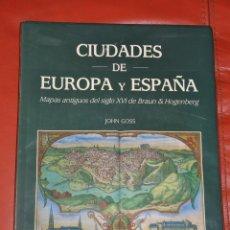 Libros de segunda mano: CIUDADES DE EUROPA Y ESPAÑA , MAPAS ANTIGUOS DEL SIGLO XVI HOGENBERG , JOHN GOSS , 1992. Lote 65758994