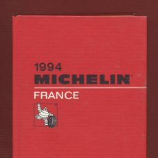 Libros de segunda mano: GUÍA MICHELÍN 1994 FRANCE 1315 PAGINAS LT57A. Lote 66306346
