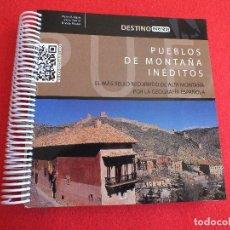 Libros de segunda mano: GUIA 100 PUEBLOS DE MONTAÑA INÉDITOS POBLACION RURAL PUEBLO MAPA LOCALIZACIÓN. Lote 66463270