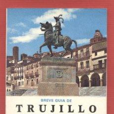Libros de segunda mano: BREVE GUIA DE TRUJILLO - CUNA DE CONQUISTADORES - POR JJUAN MORENO LAZARO 63 PAGS AÑO 1973 LE1318. Lote 66521122