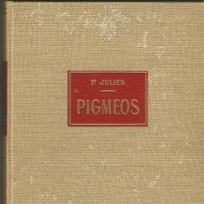 Libros de segunda mano - PIGMEOS. P. JULIEN. EDITORIAL LABOR. 1968 - 67183645