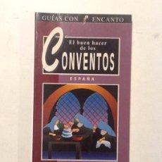 Libros de segunda mano: EL BUEN HACER DE LOS CONVENTOS. GUIAS CON ENCANTO . ESPAÑA 1995. Lote 67366985