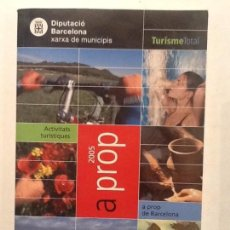 Libros de segunda mano: ACTIVITATS TURISTIQUES A PROP DE BARCELONA 2005. DIUTACIO DE BARCELONA . Lote 67367477