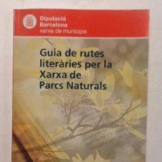 Libros de segunda mano: GUIA DE RUTES LITERARIES PER LA XARXA DE PARCS NATURALS. 2007 DIPUTACIO DE BARCELONA. Lote 67367733