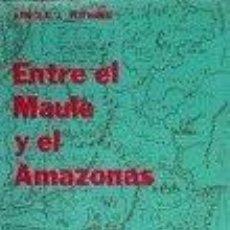 Libros de segunda mano: ENTRE EL MAULE Y EL AMAZONAS. ARNOLD J. TOYNBEE.. Lote 67385209