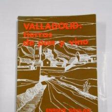 Libros de segunda mano - Valladolid: tierras de pan y vino. - Gavilán, Enrique. TDKLT - 68298037