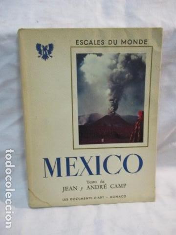MEXICO - ESCALES DU MONDE - LES DOCUMENTS D ART - MONACO - 1952 (EN FRANCES) (Libros de Segunda Mano - Geografía y Viajes)