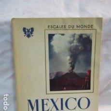 Libros de segunda mano: MEXICO - ESCALES DU MONDE - LES DOCUMENTS D ART - MONACO - 1952 (EN FRANCES). Lote 68516525