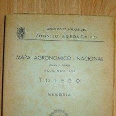Libros de segunda mano: TOLEDO : MEMORIA. (MAPA AGRONÓMICO NACIONAL ; 3 : HOJA Nº 629) / MINISTERIO DE AGRICULTURA. CONSEJO . Lote 68583113