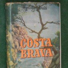 Libros de segunda mano: COSTA BRAVA, DE AGUSTIN CARDOS, ED.ARIMANY, 1950. Lote 68644405