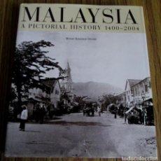 Libros de segunda mano: MALAYSIA A PICTORIAL HISTORY 1400 – 2004 - POR WENDY KHADIJAH MOORE - EDT. DIDIER MILLET 2004. Lote 69645221
