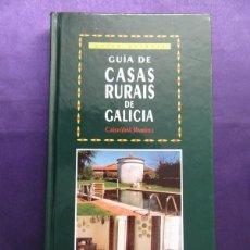 Libros de segunda mano: GALICIA. GUIA DE CASAS RURAIS DE GALICIA. CRISTOBAL RAMIREZ. ED. GALAXIA. 1999. Lote 69666661
